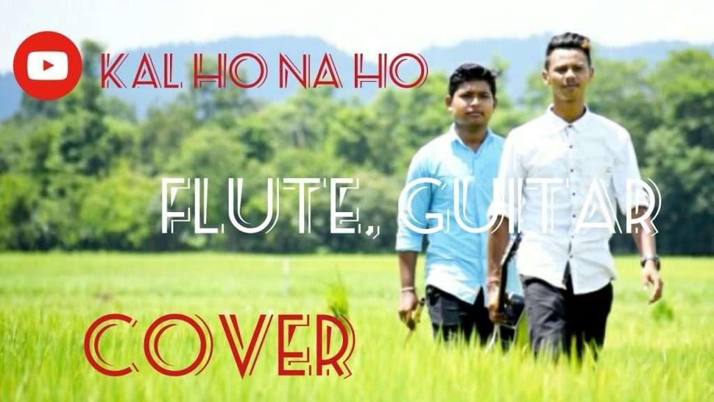 KAL HO NA HO || FLUTE and GUITAR COVER || ANUPAM CREATION Видео ...
