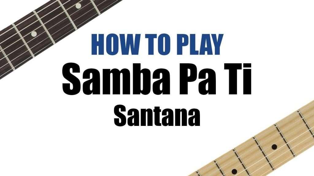 Samba Pa Ti — Santana | cover | how to play guitar chords | lesson ...