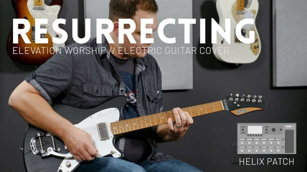 Resurrecting - Elevation Worship - Electric guitar cover & Line 6 Helix Patch (UPDATE) Видео