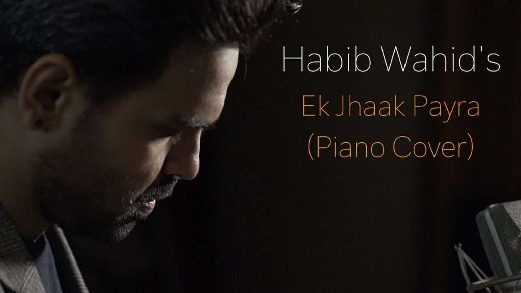 Habib Wahid - Ek Jhaak Payra - (piano cover) Видео