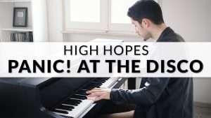 Panic! At The Disco - High Hopes | Piano Cover Видео